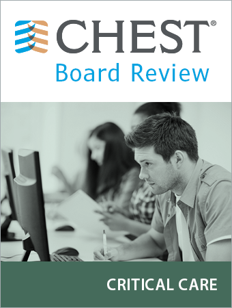 CHEST Board Review 2016 Critical Care