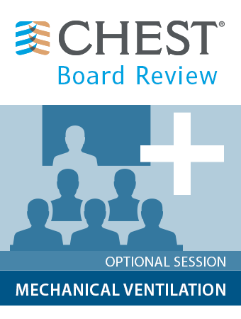 CHEST Board Review 2016 Mechanical Ventilation