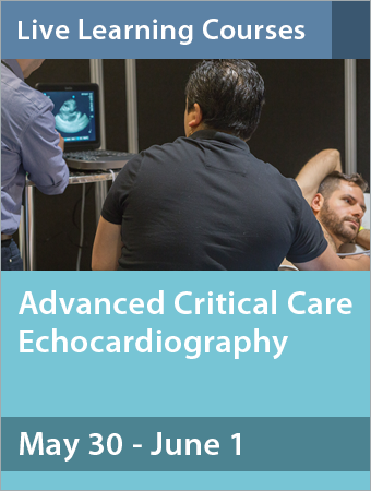Advanced Critical Care Echocardiography May 30-June 1