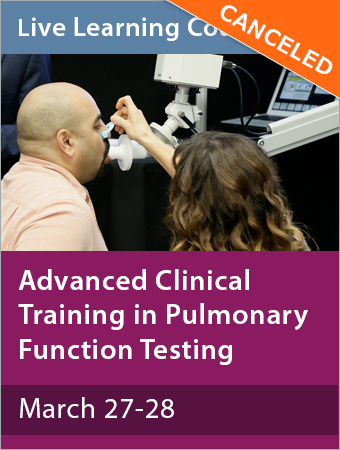 CANCELED: Advanced Clinical Training in Pulmonary Function Testing March 2020