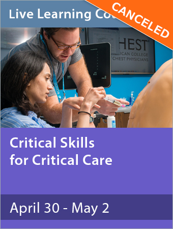 CANCELED: Critical Skills for Critical Care: A State-of-the-Art Update and Procedures for ICU Providers April 2020