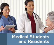 Trainee Resources - Medical Students and Residents