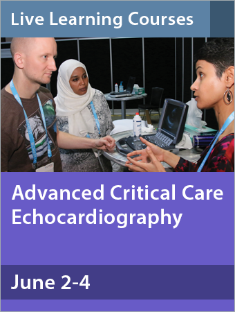Advanced Critical Care Echocardiography June 2 - 4