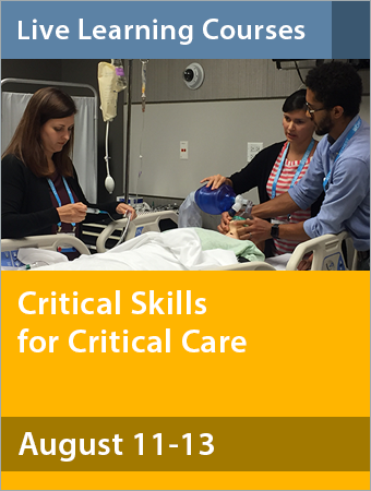 Critical Skills for Critical Care: A State-of-the-Art Update and Procedures for ICU Providers August 2017
