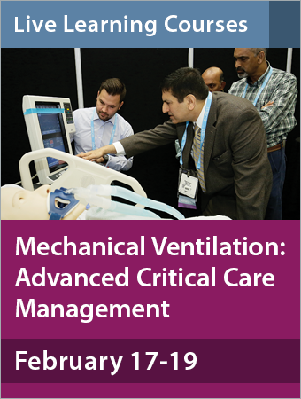 Mechanical Ventilation: Advanced Critical Care Management February 17-19