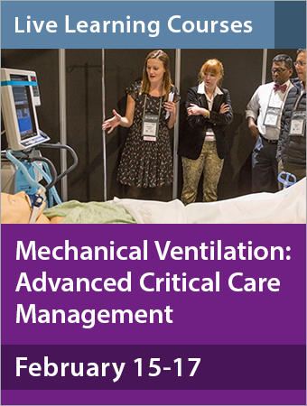 Mechanical Ventilation: Advanced Critical Care Management February 2018