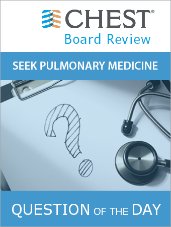 SEEK Pulmonary Medicine Question of the Day