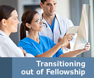 Trainee Resources - Transitioning out of Fellowship